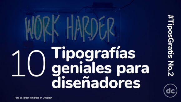 10 Tipografías geniales para diseñadores #TiposGratis No.2