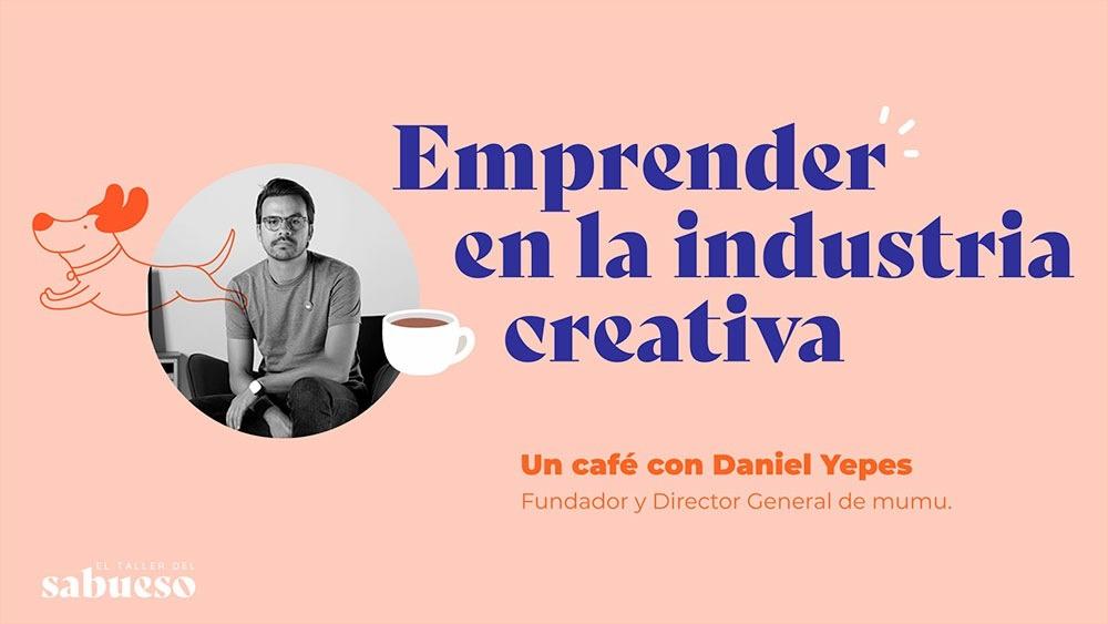 Un café con Daniel Yepes. Fundador y Director de MUMU agencia de branding estratégico de Bogotá